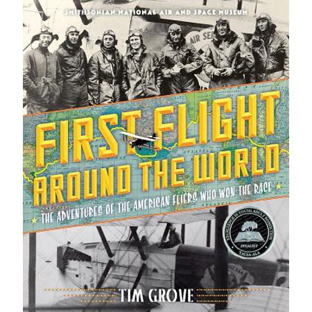 First Flight Around the World : The Adventures of the American Fliers Who Won the (Most Mixed Race Person In The World)