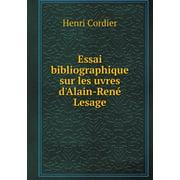 Essai Bibliographique Sur Les Uvres D'Alain-Rene Lesage