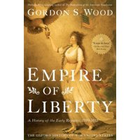 Oxford History of the United States (Paperback): Empire of Liberty: A History of the Early Republic, 1789-1815 (Paperback)