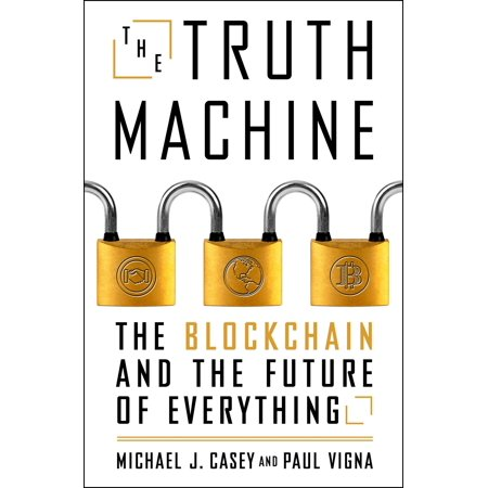 - The Truth Machine : The Blockchain and the Future of Everything