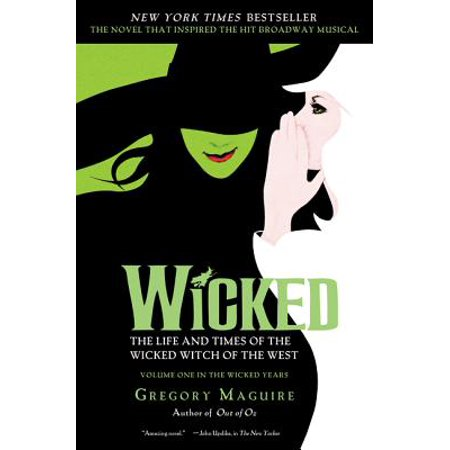 - Wicked : The Life and Times of the Wicked Witch of the West