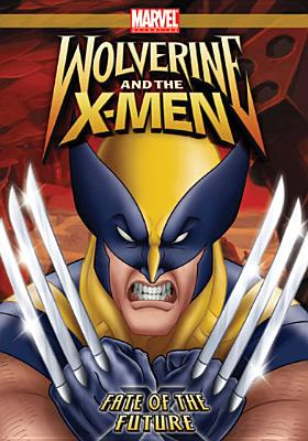Wolverine & the X-Men: Fate of the Future (DVD) by Lionsgate