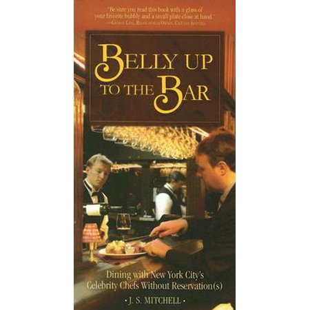 Belly Up to the Bar : Dining with New York City's Celebrity Chefs Without
