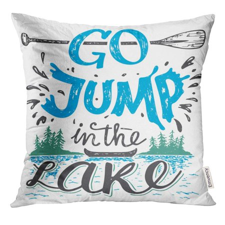 ARHOME Go Jump in The Lake House Sign Vintage for Rustic Wall Lakeside Living Cabin Cottage Hand Lettering Quote Pillow Case 16x16 Inches (Best Lake House Designs)