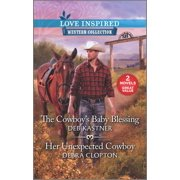The Cowboy's Baby Blessing & Her Unexpected Cowboy - eBook
