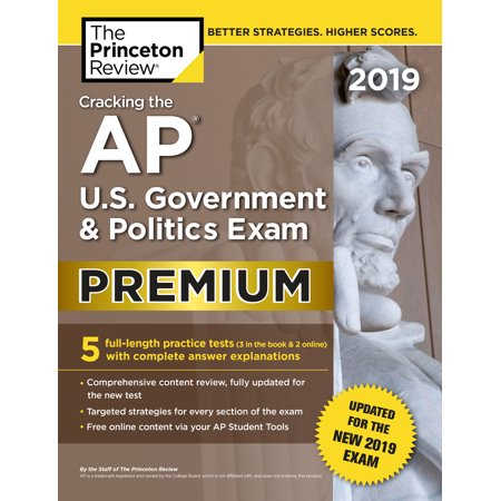 Cracking the AP U.S. Government & Politics Exam 2019, Premium Edition : Revised for the New 2019
