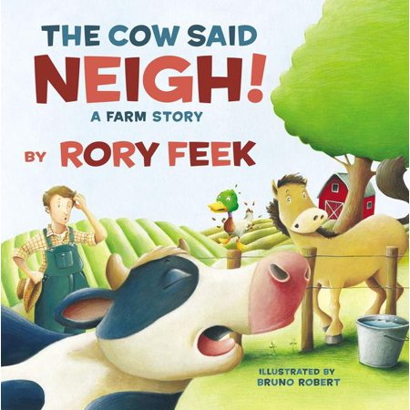 The Cow Said Neigh! (Board Book): A Farm Story (Board