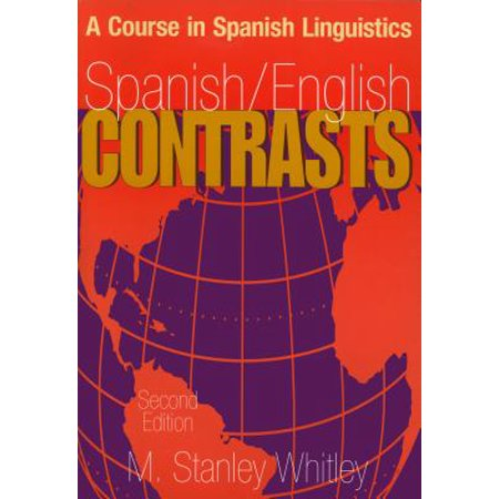 Spanish/English Contrasts : A Course in Spanish Linguistics, Second Edition