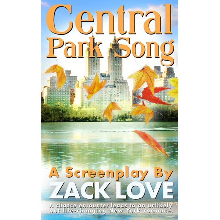Central Park Song: an Unexpected New York Romance that Changes Everything. - (New York Central Caboose)