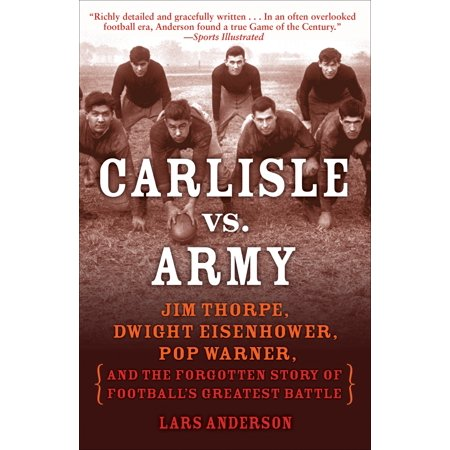 Carlisle vs. Army : Jim Thorpe, Dwight Eisenhower, Pop Warner, and the Forgotten Story of Football's Greatest Battle](Dwight Halloween The Office)