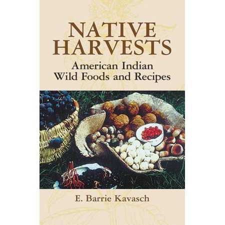 Native Harvests : American Indian Wild Foods and (Best Indian Food In Orange County)