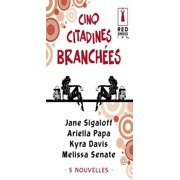 Cinq citadines branches (Harlequin Red Dress Ink) - eBook