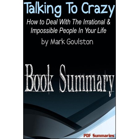 Talking to Crazy: How to Deal with the Irrational and Impossible People in Your Life (Book Summary) - eBook](crazy deals on electronics)