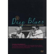Deep Blues: A Musical PilgriMage To The Crossroads by