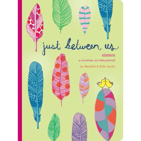 Just Between Us: Sisters : A No-Stress, No-Rules