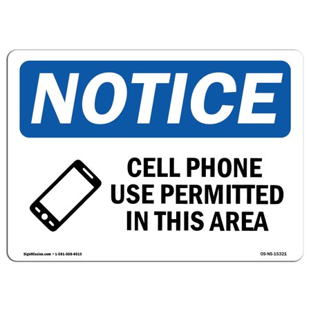 Fiberglass Rigid Cell (OSHA Notice Sign - NOTICE Cell Phone Use Permitted In This Area   Choose from: Aluminum, Rigid Plastic or Vinyl Label Decal   Protect Your Business, Work Site, Warehouse &)