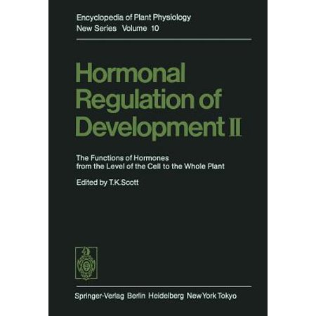 Hormonal Regulation of Development II : The Functions of Hormones from the Level of the Cell to the Whole Plant