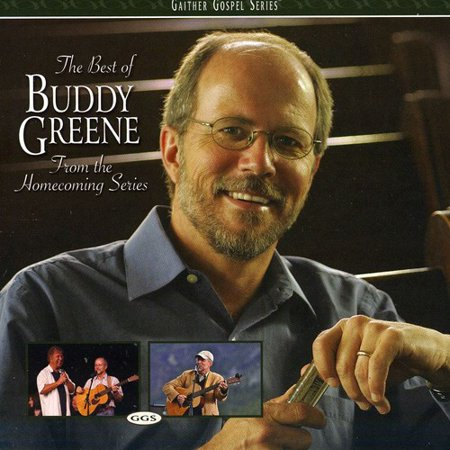 The Best Of Buddy Greene: From The Homecoming Series - Church Homecoming Themes