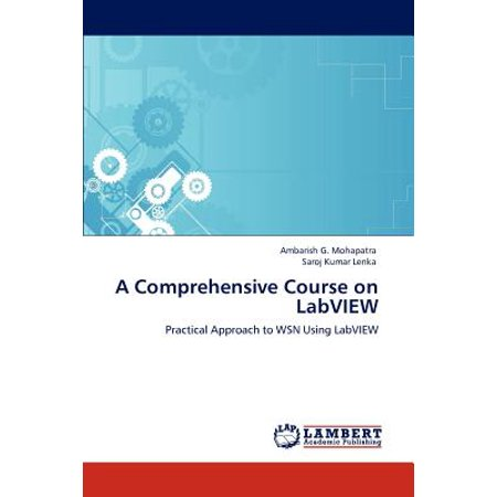 A Comprehensive Course on LabVIEW