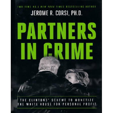 Partners In Crime  The Clintons Scheme To Monetize The White House For Personal Profit