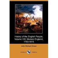 History of the English People, Volume VIII : Modern England, 1760-1815 (Dodo Press)
