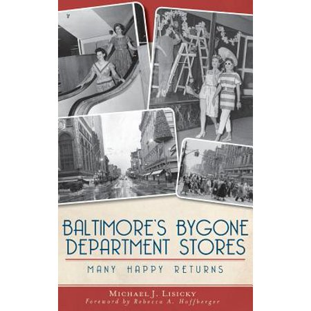 Baltimore's Bygone Department Stores : Many Happy Returns ()