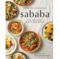 Sababa : Fresh, Sunny Flavors From My Israeli Kitchen: A Cookbook