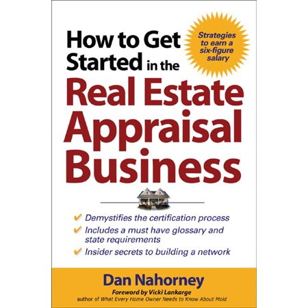 How to Get Started in the Real Estate Appraisal Business (Best Place To Get Your Real Estate License)