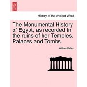 The Monumental History of Egypt, as Recorded in the Ruins of Her Temples, Palaces and Tombs. Vol. II
