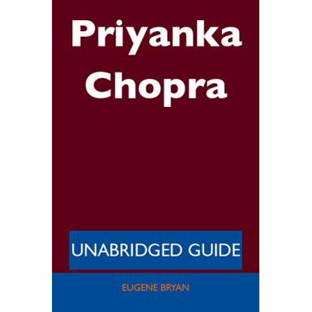 Priyanka Chopra - Unabridged Guide - eBook