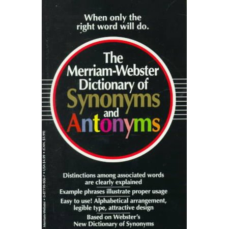 The Merriam Webster Dictionary Of Synonyms And Antonyms