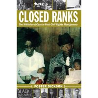 Closed Ranks: The Whitehurst Case in Post-Civil Rights Montgomery (Paperback)