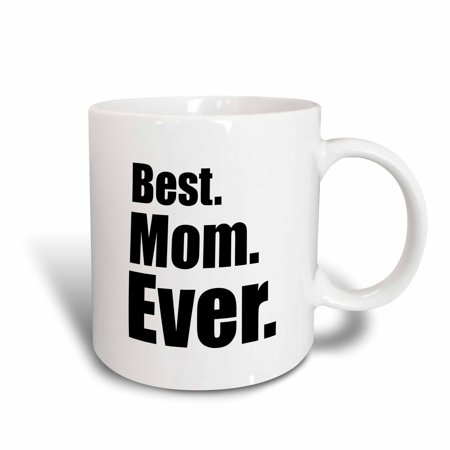 3dRose Best Mom Ever, Ceramic Mug, 11-ounce
