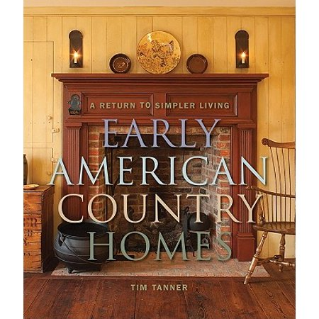 Early Country Antiques (Early American Country Homes : A Return to Simple Living )