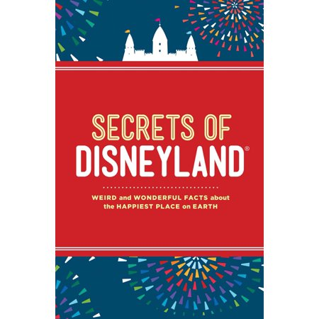 Secrets of Disneyland : Weird and Wonderful Facts about the Happiest Place on Earth - Halloween Disneyland