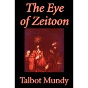 The Eye of Zeitoon by Talbot Mundy, Fiction