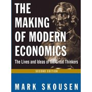 The Making of Modern Economics: The Lives and Ideas of the Great Thinkers - eBook