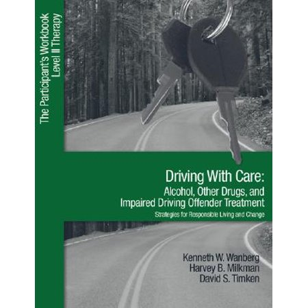 Other Alcohol - Driving with Care: Alcohol, Other Drugs, and Impaired Driving Offender Treatment-Strategies for Responsible Living : The Participant's Workbook, Level II Therapy