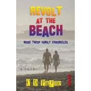 Revolt at the Beach : More Twisp Family Chronicles