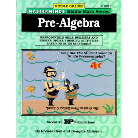 Masterminds Riddle Math for Middle Grades: Pre-Algebra : Reproducible Skill Builders and Higher Order Thinking Activities Based on Nctm Standards (Thinking Skills Software)