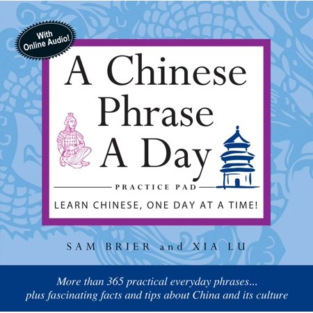(Chinese Phrase A Day Practice Pad : Learn Chinese One Day at a Time!)