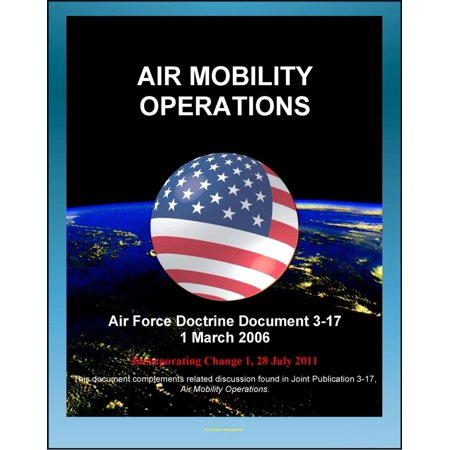 - Air Force Doctrine Document 3-17: Air Mobility Operations - Airlift, Air Reserve Component, Air National Guard (ANG), Air Refueling, Aeromedical Evacuation, Maximum on Ground (MOG) - eBook
