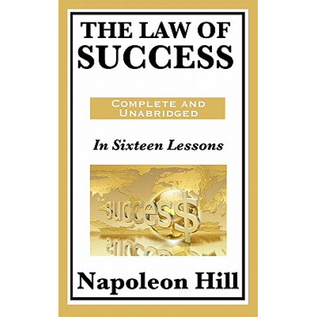 The Law of Success : In Sixteen Lessons (The Law Of Success In 16 Lessons)