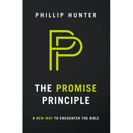 The Promise Principle : A New Way to Encounter the Bible (Gateway Bible App)