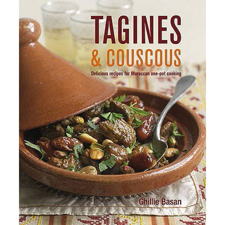 Tagines & Couscous : Delicious Recipes for Moroccan One-Pot Cooking. Ghillie