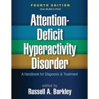 Attention-Deficit Hyperactivity Disorder, Fourth Edition : A Handbook for Diagnosis and Treatment