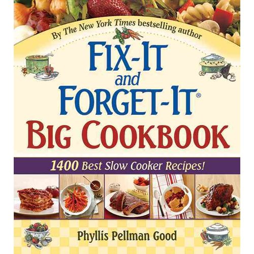 Fix-It And Forget-It Big Cookbook: 1400 Best Slow Cooker Recipes