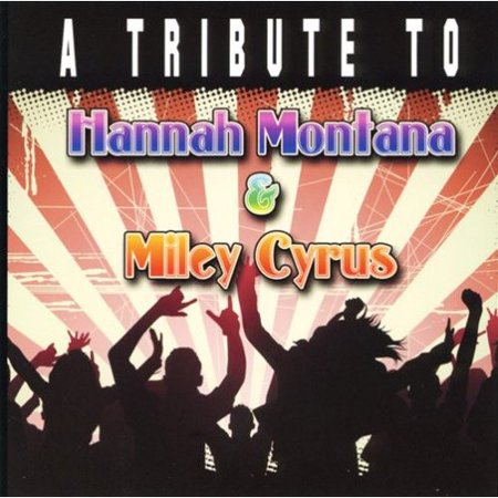 Tribute To Hannah Montana   Miley Cyrus   Various