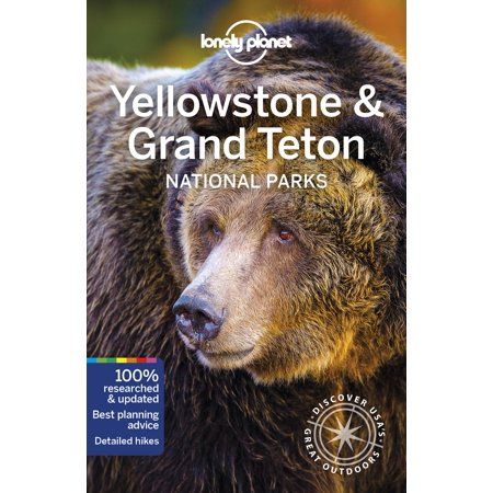 Travel guide: lonely planet yellowstone & grand teton national parks (paperback):