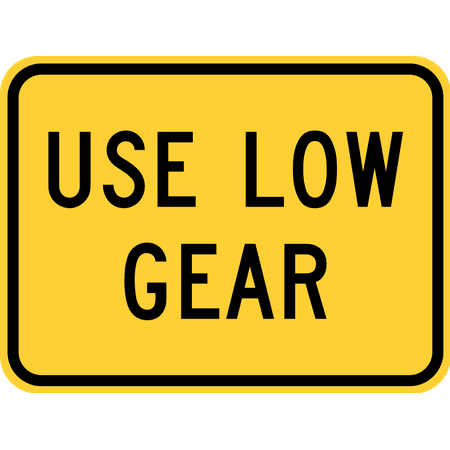 Low Traffic (Traffic Signs - Use low gear (plaque) Heavy Duty 12 x 18 Peel-n-Stick Sign Street Weather Approved Sign )